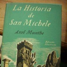 Libros de segunda mano: LA HISTORIA DE SAN MICHELE, AXEL MUNTHE (1952). L.21120. Lote 194395395