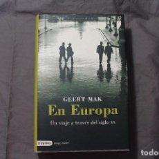 Libros de segunda mano: EN EUROPA. UN VIAJE A TRAVÉS DEL SIGLO XX. GEERT MAK. Lote 194398212