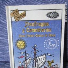 Libros de segunda mano: NAUFRAGIOS Y COMENTARIOS-ALVAR NUÑEZ CABEZA DE VACA-TUS LIBROS ANAYA 114. Lote 194398661