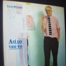 Libros de segunda mano: 1994 - DAVID HOCKNEY - ASÍ LO VEO YO - SIRUELA. Lote 194399593