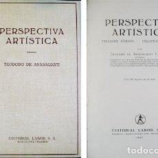 Libros de segunda mano: ANASAGASTI, TEODORO DE. PERSPECTIVA ARTÍSTICA. TRAZADOS RÁPIDOS. ESQUEMAS DIRECTOS. 1945.. Lote 194400413