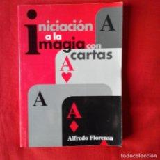 Libros de segunda mano: INICIACIÓN A LA MAGIA CON CARTAS. ALFREDO FLORENSA, EDIC LAURA AVILES 1996. Lote 194403656