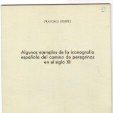 Libros de segunda mano: ALGUNOS EJEMPLOS DE LA ICONOGRAFIA ESPAÑOLA DEL CAMINO DE PEREGRINOS EN EL SIGLO XII. PAMPLONA 1971. Lote 194404432