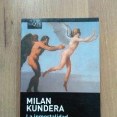 Libros de segunda mano: LA INMORTALIDAD. MILAN KUNDERA.. Lote 194404475