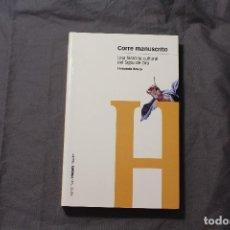 Libros de segunda mano: CORRE MANUSCRITO. UNA HISTORIA CULTURAL DEL SIGLO DE ORO. FERNANDO BOUZA. Lote 194404651
