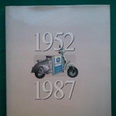 Libros de segunda mano: VESPA SCOOTER MOTOCICLETA LIBRO ANIVERSARIO MOTO VESPA S.A. 1952 - 1987. Lote 194406537