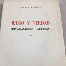 Libros de segunda mano: JUEGO Y VERDAD. DIVAGACIONES TAURINAS. JULIAN CAÑEDO MADRID, 1963. 1ª EDICIÓN. Lote 194408155