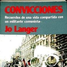 Libros de segunda mano: CONVICCIONES. RECUERDOS DE UNA VIDA COMPARTIDA CON UN MILITANTE - JO LANGER - EDICIONES ACERVO - ACE. Lote 194429900