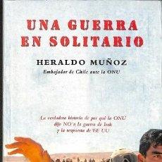 Libros de segunda mano: UNA GUERRA EN SOLITARIO - LA VERDADERA HISTORIA DE POR QUE LA ONU DIJO NO A LA GUERRA DE IRAK Y LA R. Lote 194429930