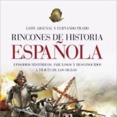 Libros de segunda mano: RINCONES DE HISTORIA ESPAÑOLA - EPISODIOS HISTÓRICOS, FABULOSOS Y DESCONOCIDOS A TRAVÉS DE LOS SIGLO. Lote 194430101