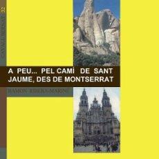 Libros de segunda mano: A PEU ... PEL CAMÍ DE SANT JAUME, DES DE MONTSERRAT (CATALÁN) - RAMON RIBERA-MARINÉ - PUBLICACIONS . Lote 194430130