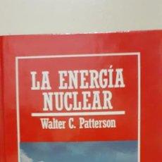 Libros de segunda mano: WALTER C. PATTERSON. LA ENERGIA NUCLEAR. Lote 194458907