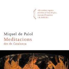 Libros de segunda mano: MEDITACIONS DES DE CATALUNYA (CATALÁN) - MIQUEL / PALOL MUNTANYOLA DE PALOL I MUNTANYOLA - COLUMNA C. Lote 194486193