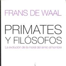 Libros de segunda mano: PRIMATES Y FILÓSOFOS LA EVOLUCIÓN DE LA MORAL DEL SIMIO AL HOMBRE - FRANS DE WAAL EDICIONES PAIDÓS. Lote 194487203