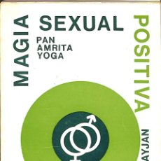 Libros de segunda mano: MAGIA SEXUAL PAN AMRITA YOGA POSITIVA - LUIS DE SAYJAN - KIER. Lote 194487718