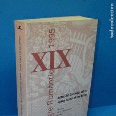 Libros de segunda mano: EL SEGLE ROMÀNTIC: ACTES DEL COL·LOQUI JOSEP YXART I EL SEU TEMPS- VVAA. Lote 194489437