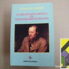 Libros de segunda mano: CRUZ BARRIO, DAVID: LA RECEPCIÓN CRÍTICA DE DOSTOIEVSKI EN ESPAÑA. Lote 194495196