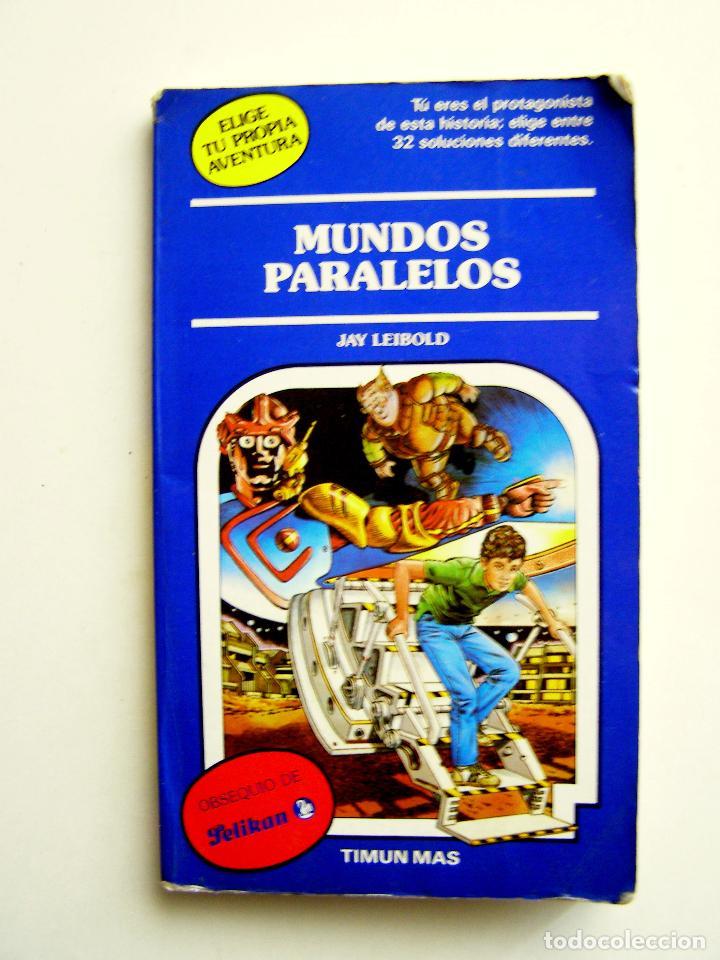 MUNDOS PARALELOS - JAY LEIBOLD - TIMUN MAS 1989 - EDICIÓN PELIKAN (Libros de Segunda Mano - Literatura Infantil y Juvenil - Otros)