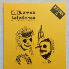 Libros de segunda mano: TEMAS TOLEDANOS. EXTRA NÚMERO 5, 1985. PERFECTO ESTADO!!!. Lote 194497183