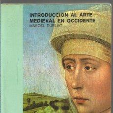 Libros de segunda mano: MARCEL DURLIAT. INTRODUCCCION AL ARTE MEDIEVAL EN OCIDENTE. CATEDRA. Lote 194497533