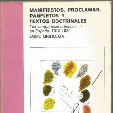 Libros de segunda mano: JAIME BRIHUEGA. MANIFIESTOS, PROCLAMAS, PANFLETOS Y TEXTOS DOCTRINALES. CATEDRA. Lote 194497991