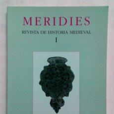 Libros de segunda mano: MERIDIES, REVISTA DE HISTORIA MEDIEVAL. TOMO I. Lote 194498181
