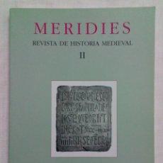 Libros de segunda mano: MERIDIES, REVISTA DE HISTORIA MEDIEVAL. TOMO II. Lote 194498420