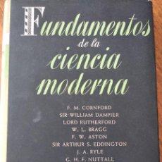 Libros de segunda mano: FUNDAMENTOS DE LA CIENCIA MODERNA. FW CORNFORD, ET AL.. Lote 194499913