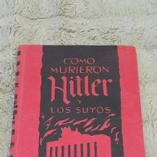Libros de segunda mano: COMO MURIERON HITLER Y LOS SUYOS KARL ZHEIGER. Lote 194501757
