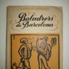 Libros de segunda mano: BALADRERS DE BARCELONA. CAPMANY, AURELIO. 1946.. Lote 194501872