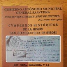 Libros de segunda mano: 214 AÑOS DE HISTORIA DE SAAVEDRA, CUADERNOS HISTÓRICOS DE LA MISIÓN DE BIBOSI / PROF. FREDDY ROJAS Q. Lote 194502927