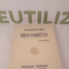 Libros de segunda mano: OBRAS COMPLETAS SAN JUAN DE LA CRUZ.EDITORIAL HISPANIA.. Lote 194503433