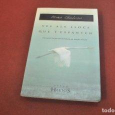 Libros de segunda mano: VÉS ALS LLOCS QUE T'ESPANTEN - PEMA CHODRON - VIENA HELIOS - AJB. Lote 194503830