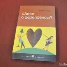 Libros de segunda mano: ¿ AMOR O DEPENDÈNCIA ? - WALTER RISO - IDIOMA CATALÀ - AJB. Lote 194504085