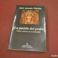 Libros de segunda mano: LA PASIÓN DEL PODER , TEORÍA Y PRÁCTICA DE LA DOMINACIÓN - JOSÉ ANTONIO MARINA - AJB. Lote 194505303