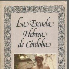 Libros de segunda mano: C. DEL VALLE RODRIGUEZ. LA ESCUELA HEBREA DE CORDOBA. EDITORA NACIONAL. Lote 194506666
