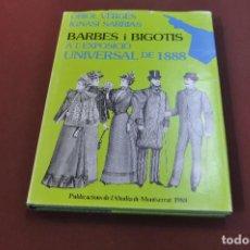 Libros de segunda mano: BARBES I BIGOTIS A L'EXPOSICIÓ UNIVERSAL DE 1888 - ORIOL VERGÉS I IGNASI SARRIAS - HCB. Lote 194506850