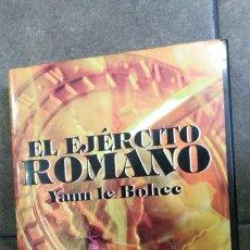 Libros de segunda mano: EL EJERCITO ROMANO. YANN LE BOHEC. ARIEL 2006. INSTRUMENTO PARA LA CONQUISTA DE UN IMPERIO. . Lote 194508087