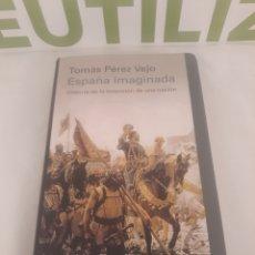 Libros de segunda mano: TOMAS PEREZ VEJO.ESPAÑA IMAGINADA.HISTORIA DE UNA INVENCION DE UNA NACION.GALACIA GUTENBERG.. Lote 194508390