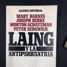 Libros de segunda mano: LAING Y LA ANTIPSIQUIATRIA - M. BARNES, J. BERKE... Nº 688 ALIANZA EDITORIAL 1978. Lote 194510085