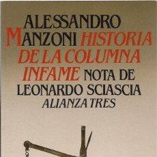 Libros de segunda mano: ALESSANDRO MANZONI: HISTORIA DE LA COLUMNA INFAME. (EPÍLOGO: LEONARDO SCIASCIA. ALIANZA TRES, 1987). Lote 194512116