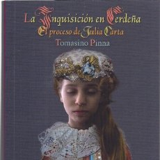 Libros de segunda mano: TOMASINO PINNA : LA INQUISICIÓN EN CERDEÑA (EL PROCESO DE JULIA CARTA). I.F.C., COL. DE LETRAS, 2019. Lote 194512256