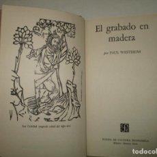 Libros de segunda mano: EL GRABADO EN MADERA. WESTHEIM, PAUL. 1954.. Lote 194512867