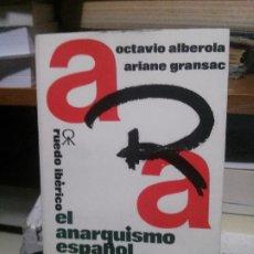 Libros de segunda mano: OCTAVIO ALBEROLA ARIANE GRANSAC, EL ANARQUISMO ESPAÑOL Y LA ACCION REVOLUCIONARIO 1961-1974, RUEDO I. Lote 194513070