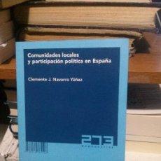 Libros de segunda mano: COMUNIDADES LOCALES Y PARTICIPACION POLITICA EN ESPAÑA, CLEMENTE J. NAVARRO YAÑEZ, CIS. Lote 194513221