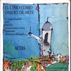 Libros de segunda mano: EL LIBRO COMO OBJETO DE ARTE. ACTAS CADIZ 1999 - A-CA-2764. Lote 194513912