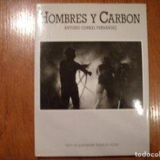 Libros de segunda mano: LIBRO HOMBRES Y CARBÓN ANTONIO CORRAL. Lote 194515922