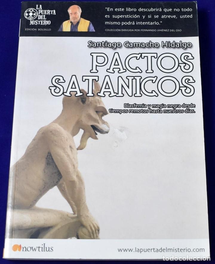PACTOS SATÁNICOS. SANTIAGO CAMACHO HIDALGO. (Libros de Segunda Mano - Parapsicología y Esoterismo - Otros)