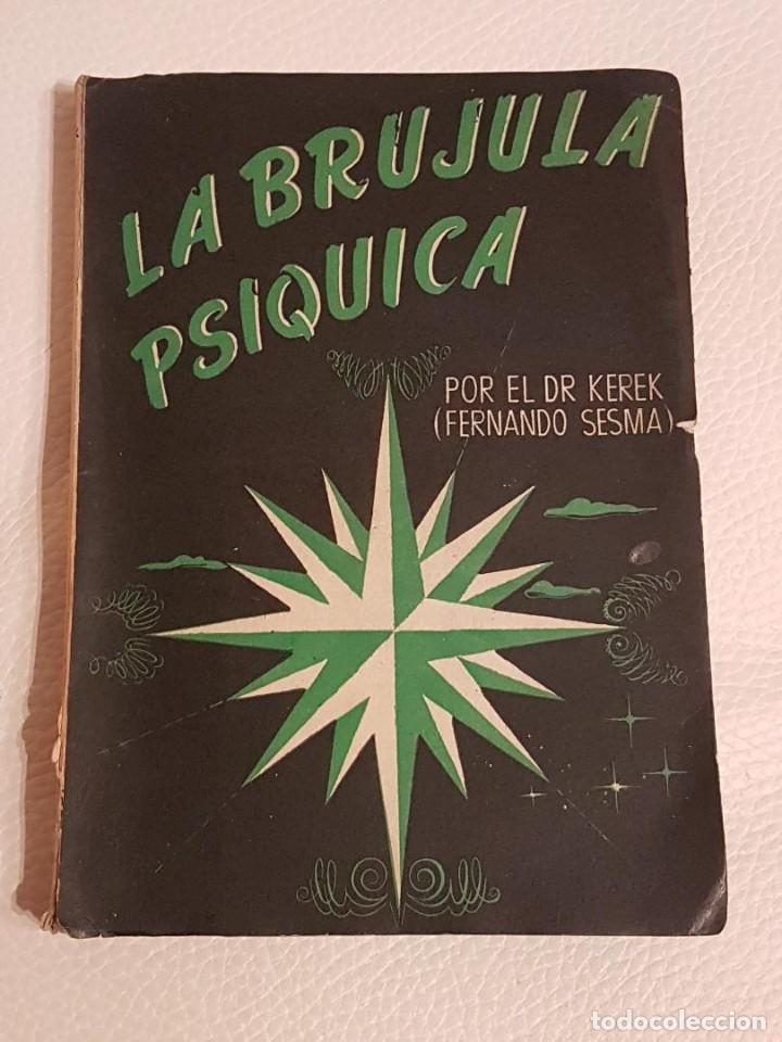 LA BRÚJULA PSÍQUICA - FERNANDO SESMA - PODER DE LA MENTE - PODERES PSÍQUICOS - RARO (Libros de Segunda Mano - Parapsicología y Esoterismo - Otros)
