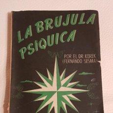 Libros de segunda mano: LA BRÚJULA PSÍQUICA - FERNANDO SESMA - PODER DE LA MENTE - PODERES PSÍQUICOS - RARO. Lote 194523617